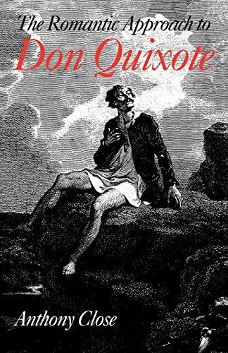 9780521142588: The Romantic Approach to 'Don Quixote': A Critical History of the Romantic Tradition in 'Quixote' Criticism