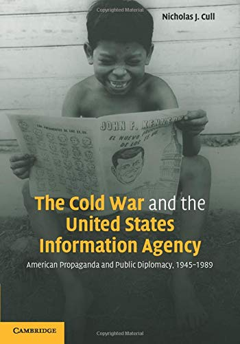 9780521142830: The Cold War and the United States Information Agency: American Propaganda And Public Diplomacy, 1945–1989