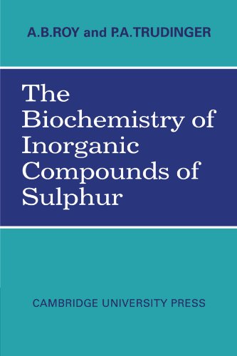 The Biochemistry of Inorganic Compounds of Sulphur: Roy, A. B., Trudinger, P. A.