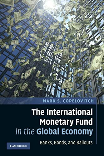 9780521143585: The International Monetary Fund in the Global Economy: Banks, Bonds, and Bailouts