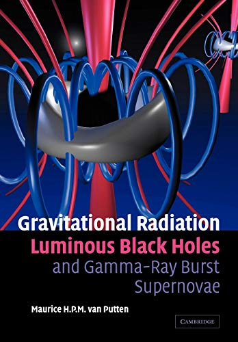 9780521143615: Gravitational Radiation, Luminous Black Holes and Gamma-Ray Burst Supernovae