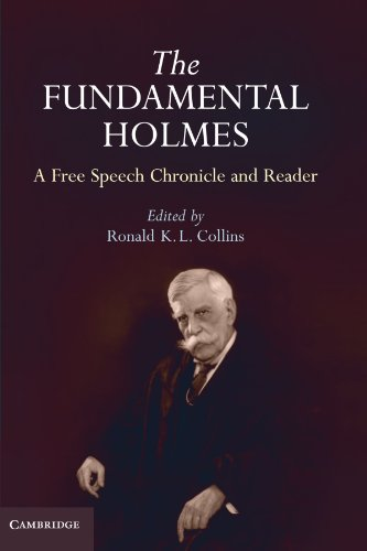 9780521143899: The Fundamental Holmes: A Free Speech Chronicle and Reader - Selections from the Opinions, Books, Articles, Speeches, Letters and Other Writings by and about Oliver Wendell Holmes, Jr.