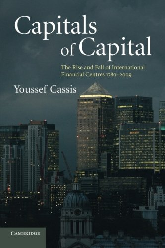 9780521144049: Capitals of Capital: The Rise and Fall of International Financial Centres 1780-2009