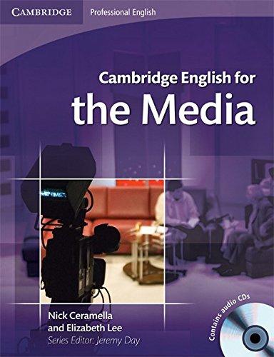 Cambridge English for the Media: Nick Ceramella and Elizabeth Lee