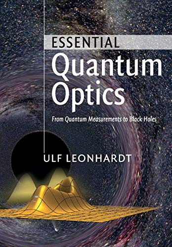 9780521145053: Essential Quantum Optics: From Quantum Measurements to Black Holes