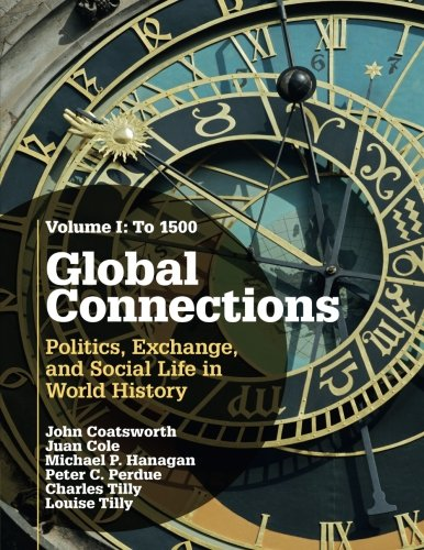 9780521145183: Global Connections: Volume 1, To 1500: Politics, Exchange, and Social Life in World History