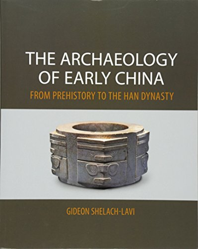 The Archaeology of Early China: From Prehistory to the Han Dynasty: Shelach-Lavi, Gideon