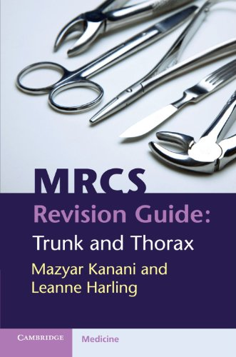 MRCS Revision Guide: Trunk and Thorax: Mazyar Kanani, Leanne Harling