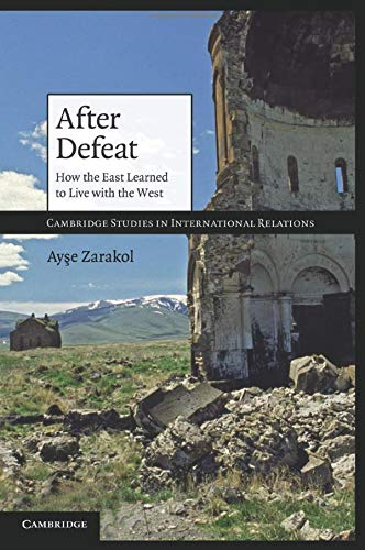9780521145565: After Defeat: How the East Learned to Live with the West (Cambridge Studies in International Relations)