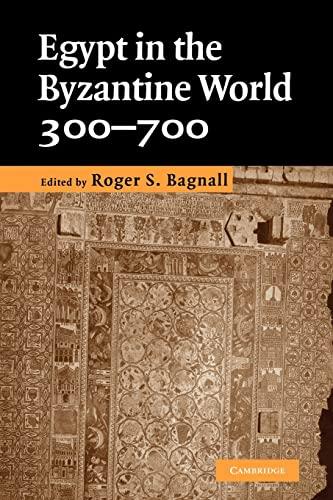 9780521145879: Egypt in the Byzantine World, 300-700