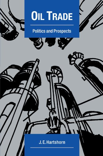 9780521147453: Oil Trade: Politics and Prospects (Cambridge Energy and Environment Series)