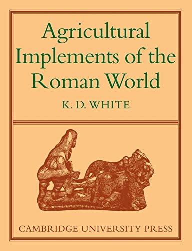 9780521147576: Agricultural Implements of the Roman World
