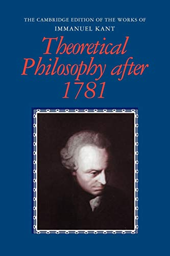 9780521147644: Theoretical Philosophy after 1781 (The Cambridge Edition of the Works of Immanuel Kant)