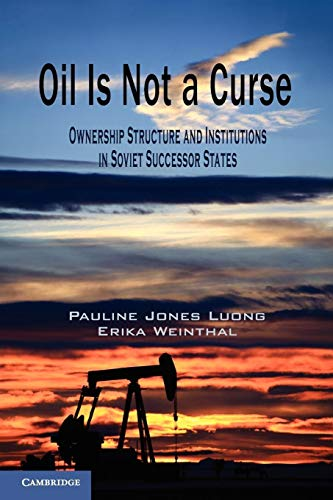 9780521148085: Oil Is Not a Curse: Ownership Structure and Institutions in Soviet Successor States (Cambridge Studies in Comparative Politics)