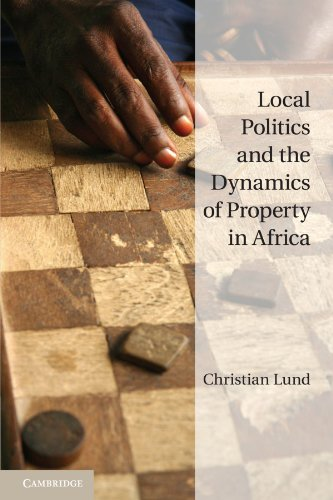 9780521148511: Local Politics and the Dynamics of Property in Africa