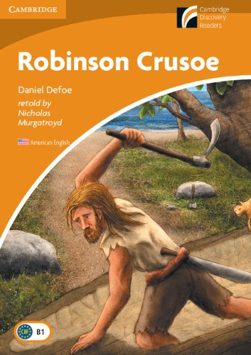Robinson Crusoe Level 4 Intermediate American English (Cambridge Discovery Readers)