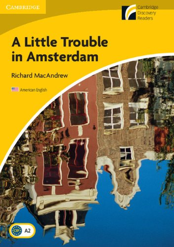 9780521148986: A Little Trouble in Amsterdam Level 2 Elementary/Lower-intermediate American English (Cambridge Discovery Readers: Level 2)