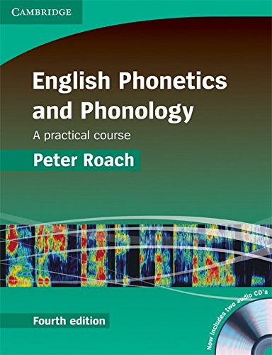 English Phonetics and Phonology: A Practical Course (Fourth Edition): Peter Roach