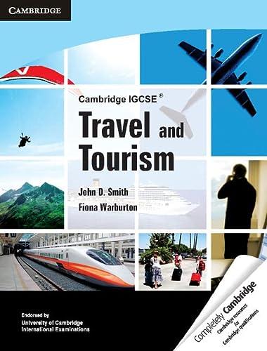 Cambridge IGCSE Travel and Tourism (Cambridge International IGCSE) (0521149223) by Fiona Warburton; John D. Smith