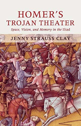 9780521149488: Homer's Trojan Theater: Space, Vision, and Memory in the IIiad