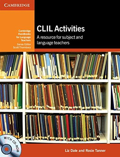 CLIL Activities with CD-ROM: A Resource for: Dale, Liz; Tanner,