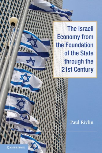 The Israeli Economy from the Foundation of the State Through the 21st Century: From the Founding of...
