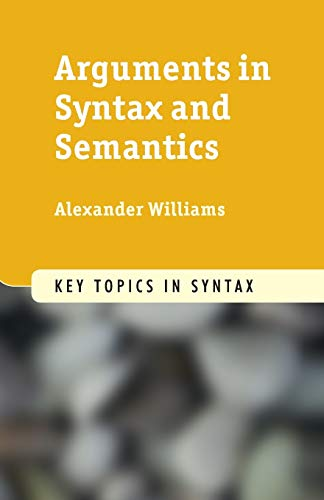 9780521151726: Arguments in Syntax and Semantics (Key Topics in Syntax)