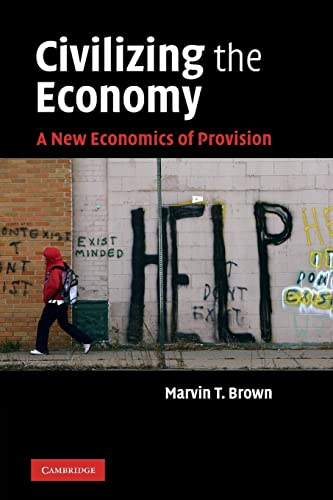 9780521152464: Civilizing the Economy: A New Economics of Provision