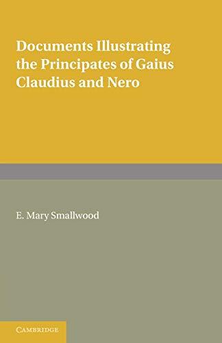 9780521152846: Documents Illustrating the Principates of Gaius Claudius and Nero