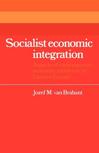 Socialist Economic Integration: Aspects of Contemporary Economic Problems in Eastern Europe (...