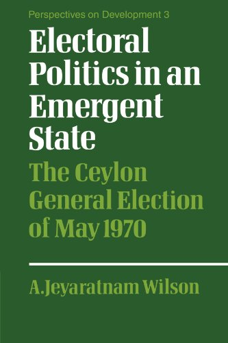9780521153119: Electoral Politics in an Emergent State: The Ceylon General Election of May 1970 (Perspectives on Development)