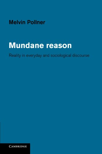 9780521153126: Mundane Reason: Reality in Everyday and Sociological Discourse