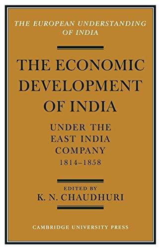 The Economic Development of India under the: K. N. Chaudhuri