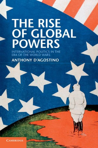 9780521154246: The Rise of Global Powers: International Politics in the Era of the World Wars