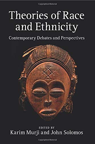 9780521154260: Theories of Race and Ethnicity: Contemporary Debates and Perspectives