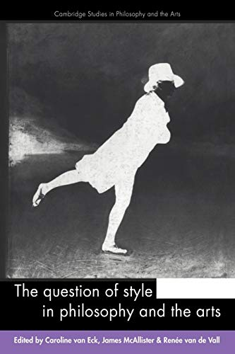 9780521154413: The Question of Style in Philosophy and the Arts (Cambridge Studies in Philosophy and the Arts)
