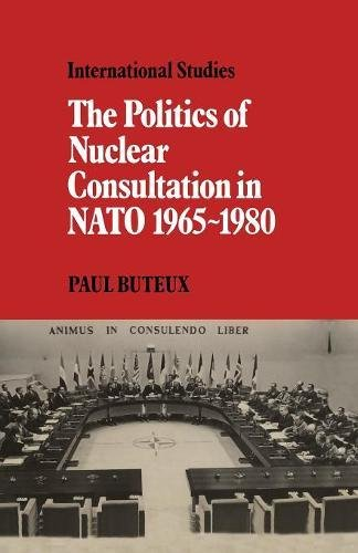 9780521154826: The Politics of Nuclear Consultation in NATO 1965-1980 (LSE Monographs in International Studies)