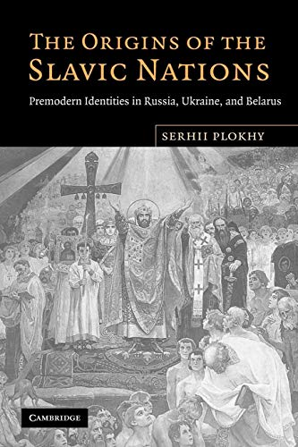 9780521155113: The Origins of the Slavic Nations: Premodern Identities in Russia, Ukraine, and Belarus
