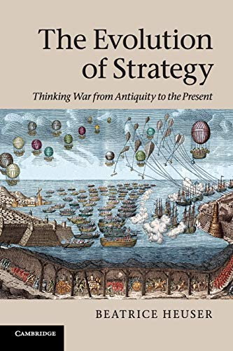 9780521155243: The Evolution of Strategy: Thinking War from Antiquity to the Present