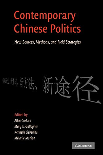 9780521155762: Contemporary Chinese Politics: New Sources, Methods, and Field Strategies
