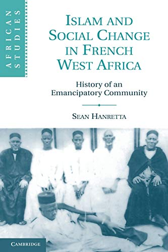 9780521156295: Islam and Social Change in French West Africa: History of an Emancipatory Community (African Studies)