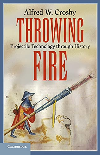 9780521156318: Throwing Fire: Projectile Technology through History
