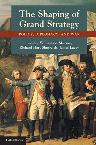 9780521156332: The Shaping of Grand Strategy: Policy, Diplomacy, and War