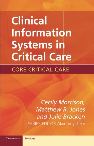 Clinical Information Systems in Critical Care. (Core: Cecily Morrison, Matthew