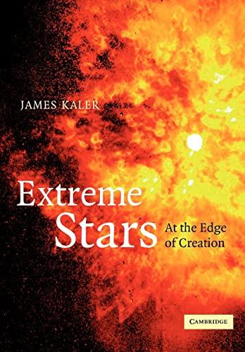 Extreme Stars: At the Edge of Creation: James B. Kaler