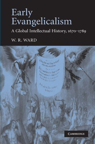 9780521158121: Early Evangelicalism: A Global Intellectual History, 1670-1789