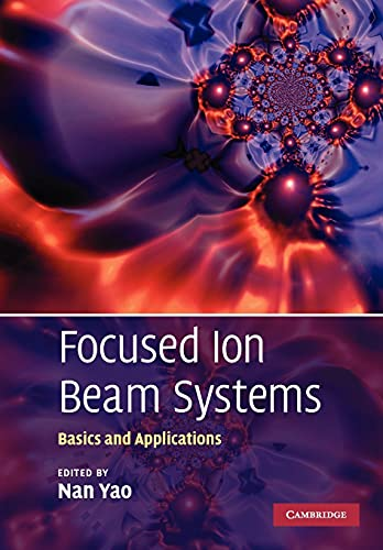 9780521158596: Focused Ion Beam Systems: Basics and Applications