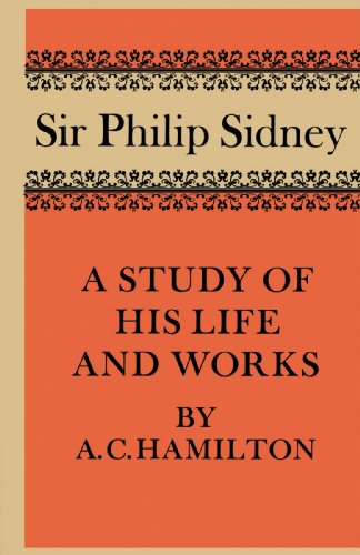 Sir Philip Sidney: A Study of His Life and Works: A. C. Hamilton