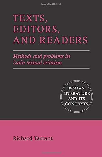 9780521158992: Texts, Editors, and Readers: Methods and Problems in Latin Textual Criticism (Roman Literature and its Contexts)