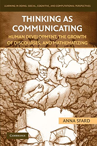 Thinking as Communicating: Human Development, the Growth: Anna Sfard